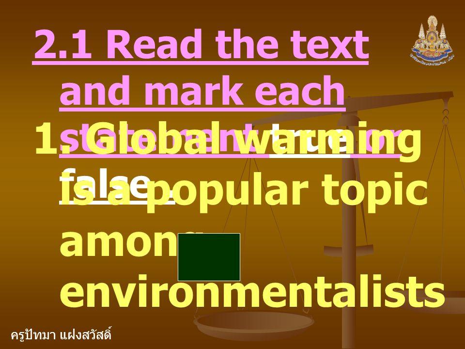 ครูปัทมา แฝงสวัสดิ์ 2.1 Read the text and mark each statement true or false.