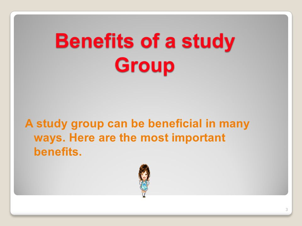 A study group can be beneficial in many ways. Here are the most important benefits. 3