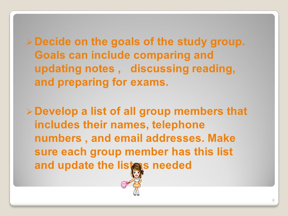  Decide on the goals of the study group. Goals can include comparing and updating notes, discussing reading, and preparing for exams.  Develop a lis