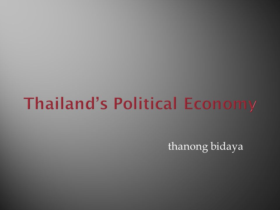  Thailand before the election  Promise and delivery under the first lady prime minister  The real economic challenges