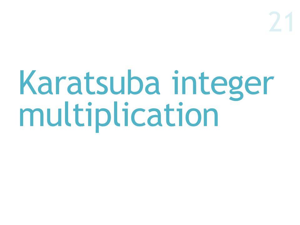Karatsuba integer multiplication 21