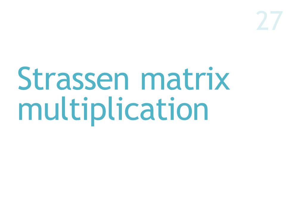 Strassen matrix multiplication 27