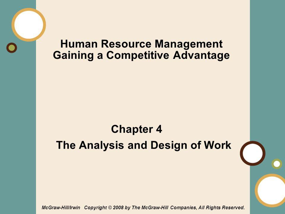 4-2 Learning Objectives After reading this chapter, you should be able to: วิเคราะห์โครงสร้างขององค์กรและ กระบวนการไหลของงาน ระบุผลลัพธ์ กิจกรรม และปัจจัยนำเข้าในการผลิต สินค้าหรือบริการ เข้าใจความสำคัญของการวิเคราะห์งาน เลือกเทคนิคในการวิเคราะห์งานได้อย่าง ถูกต้อง ระบุทักษะที่ต้องใช้เฉพาะงาน เข้าใจวิธีการในการวิเคราะห์งาน