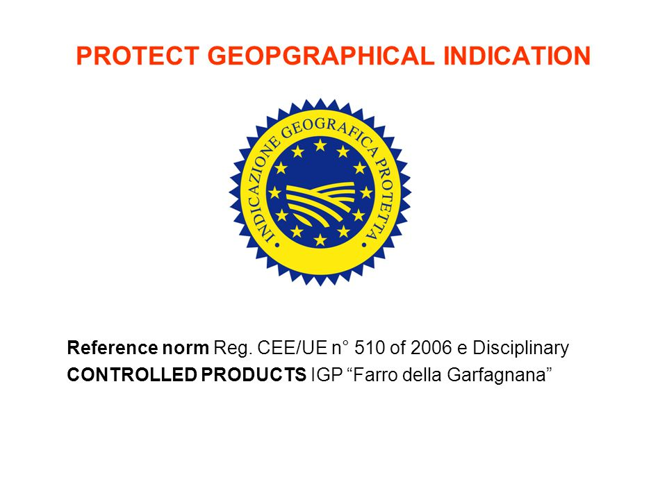 PROTECT GEOPGRAPHICAL INDICATION Reference norm Reg.