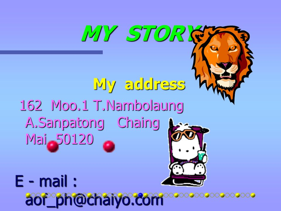 MY STORY My name is Phimporn Thitamma Nickname Aof 18 year old M.6/2 Nambolaung Vittayakom