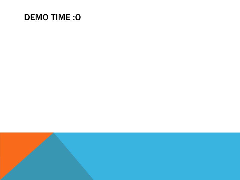DEMO TIME :O