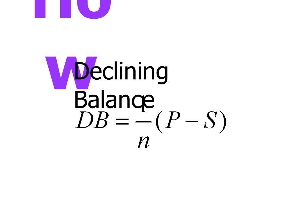 Ho w Declining Balance