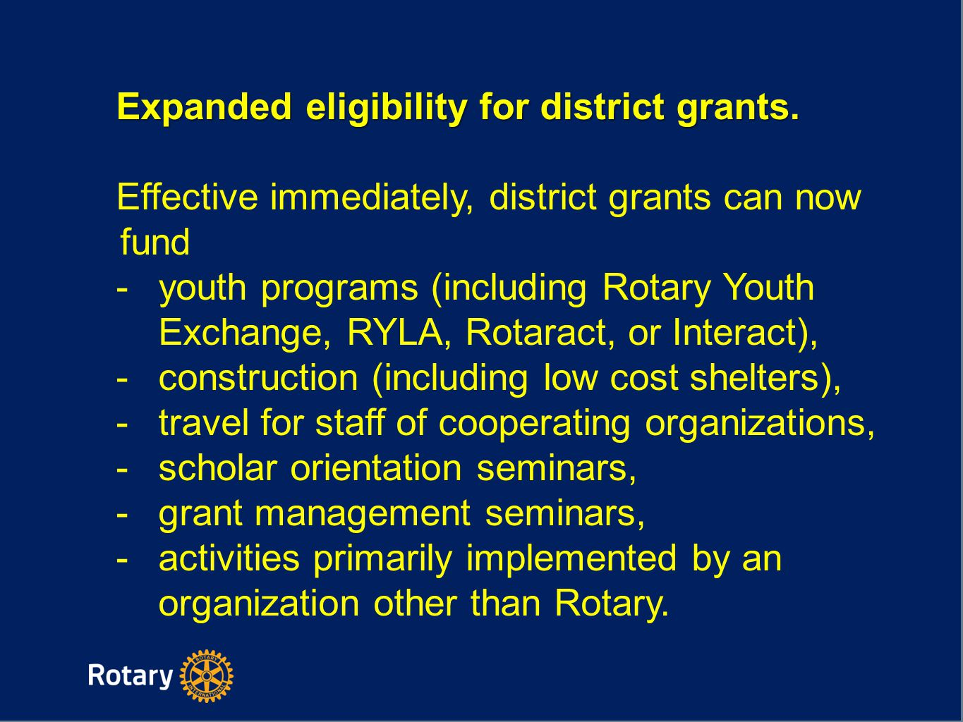 Expanded eligibility for district grants.
