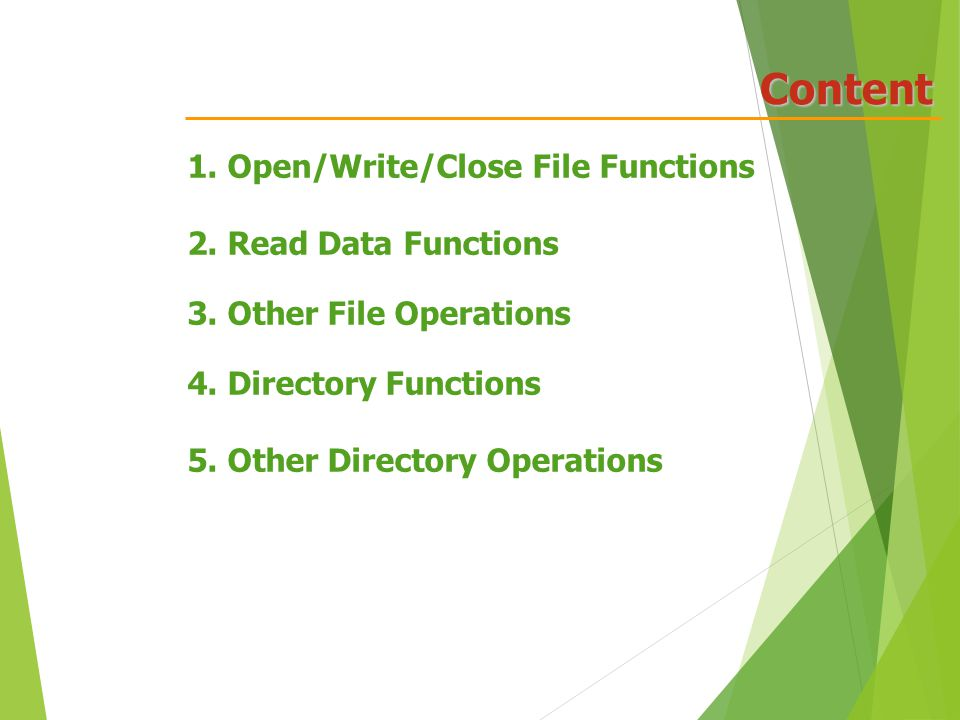 Content 1. Open/Write/Close File Functions 2. Read Data Functions 3.