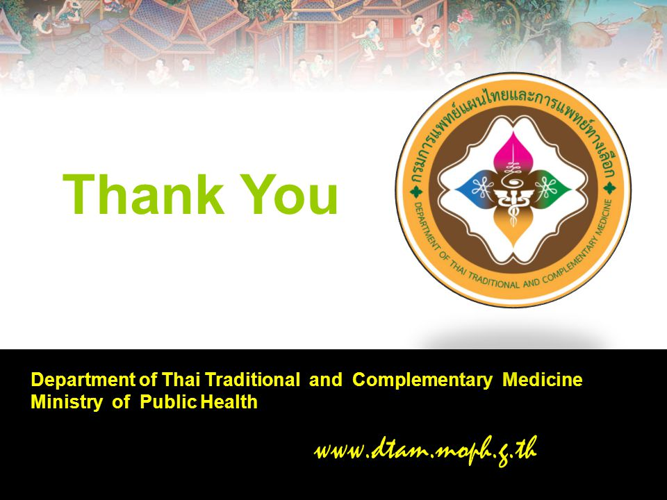 15 Thank You Department of Thai Traditional and Complementary Medicine Ministry of Public Health www.dtam.moph.g.th