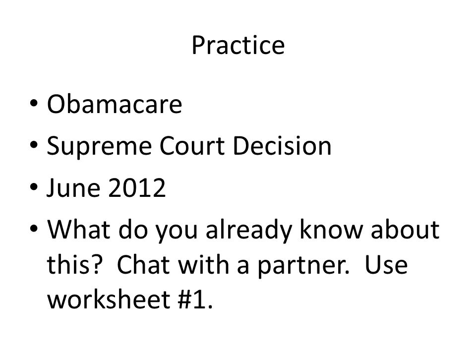 Practice Obamacare Supreme Court Decision June 2012 What do you already know about this.