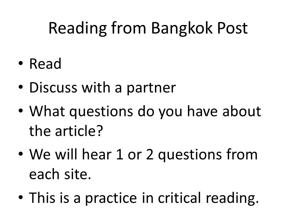 Reading from Bangkok Post Read Discuss with a partner What questions do you have about the article.
