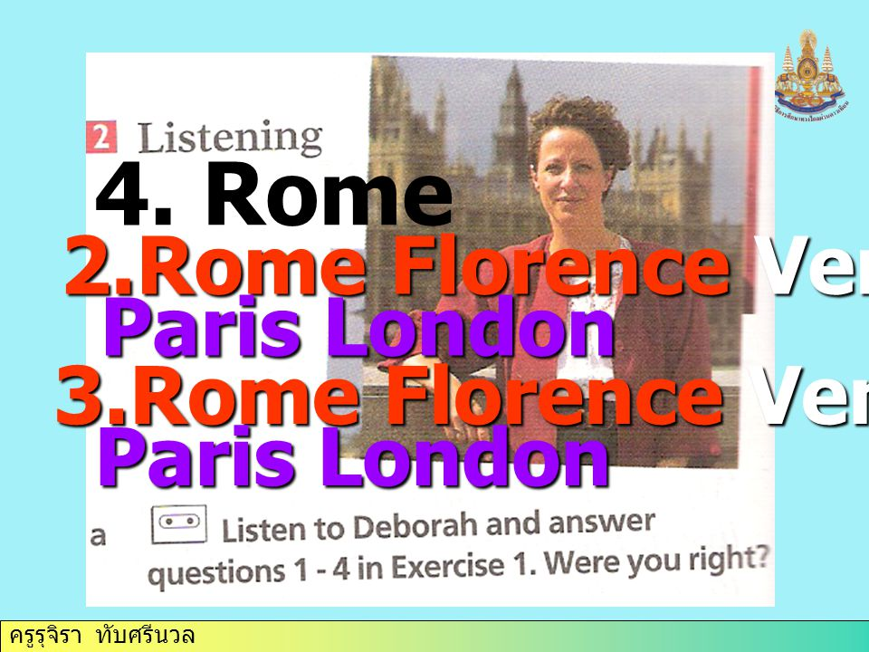 4. Rome 2.Rome Florence Venice Lucerne Paris London 3.Rome Florence Venice Lucerne Paris London