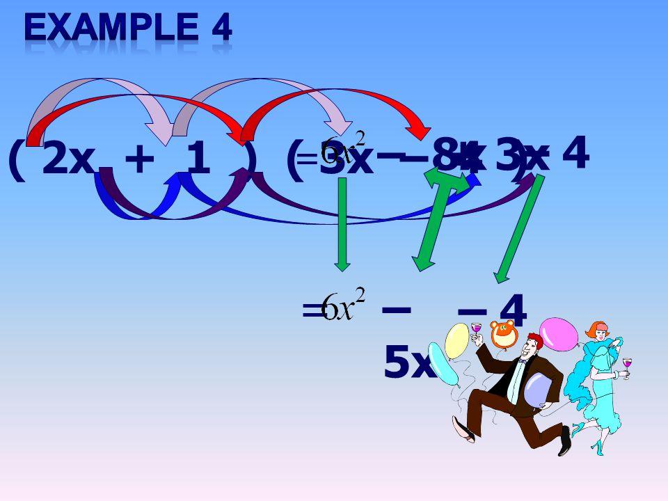 ( 2x + 1 ) ( 3x – 4 ) = – 8x+ 3x – 4 = – 5x