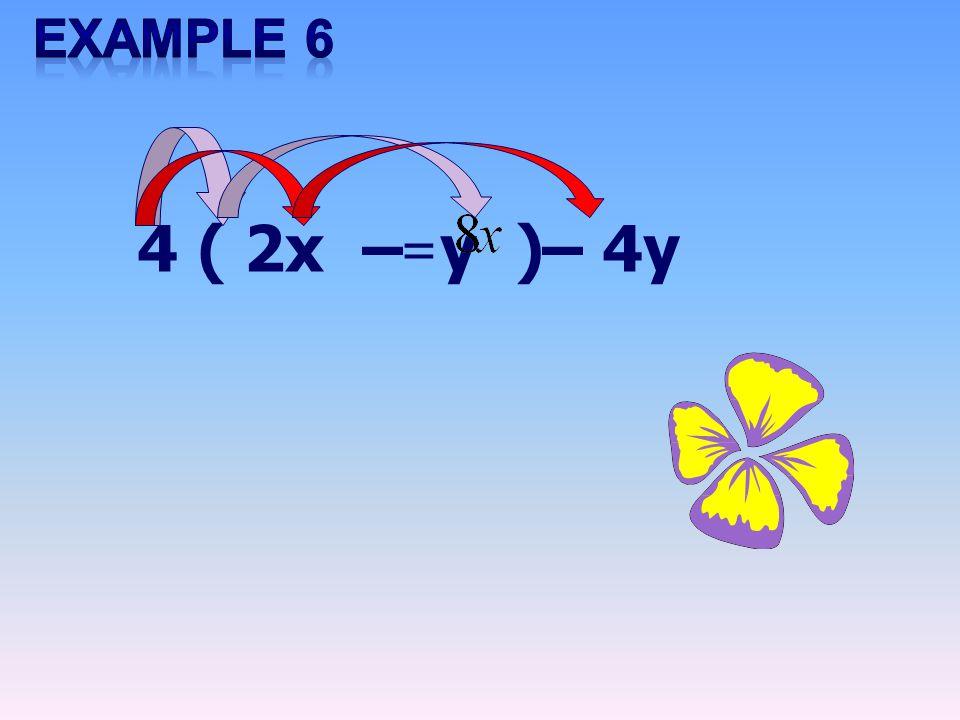 4 ( 2x – y ) = – 4y