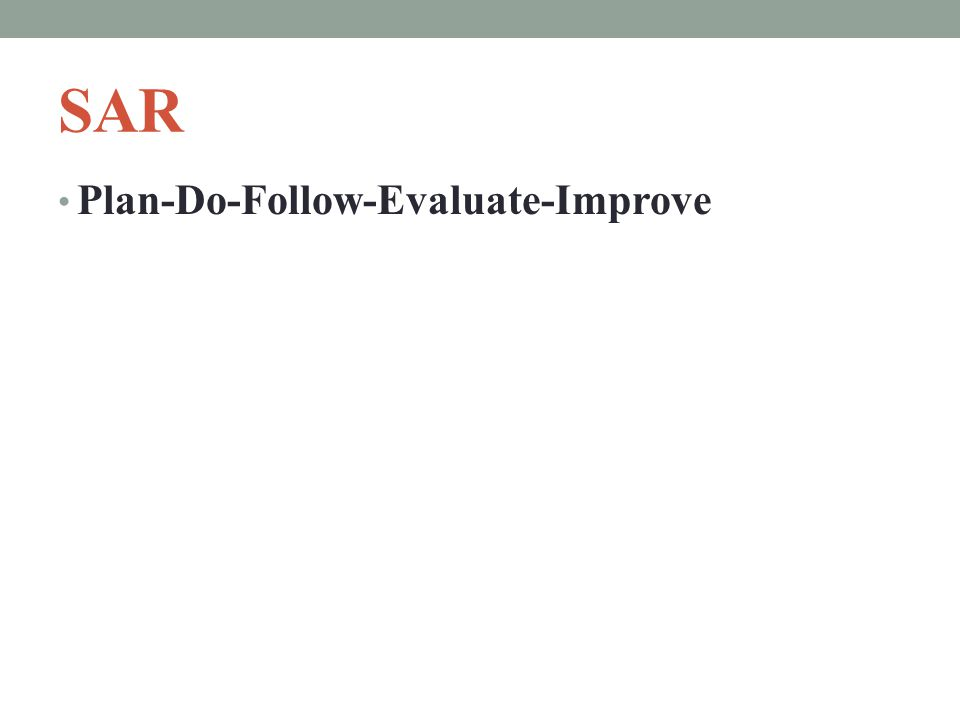 SAR Plan-Do-Follow-Evaluate-Improve