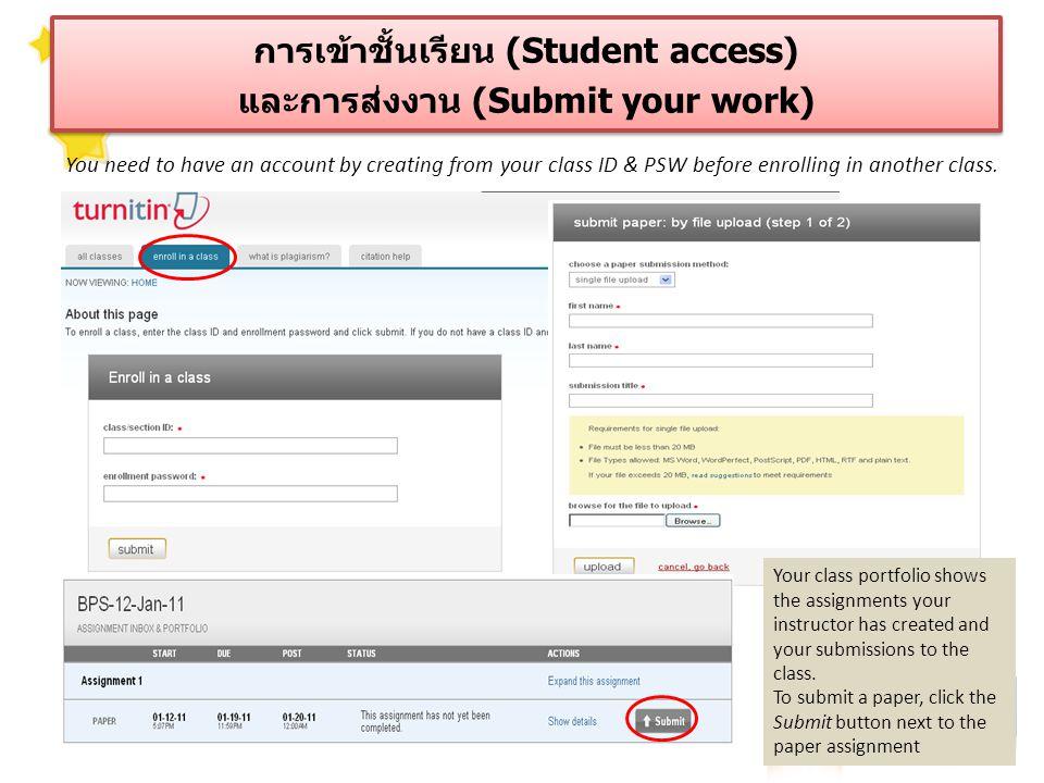 การเข้าชั้นเรียน (Student access) และการส่งงาน (Submit your work) การเข้าชั้นเรียน (Student access) และการส่งงาน (Submit your work) You need to have an account by creating from your class ID & PSW before enrolling in another class.