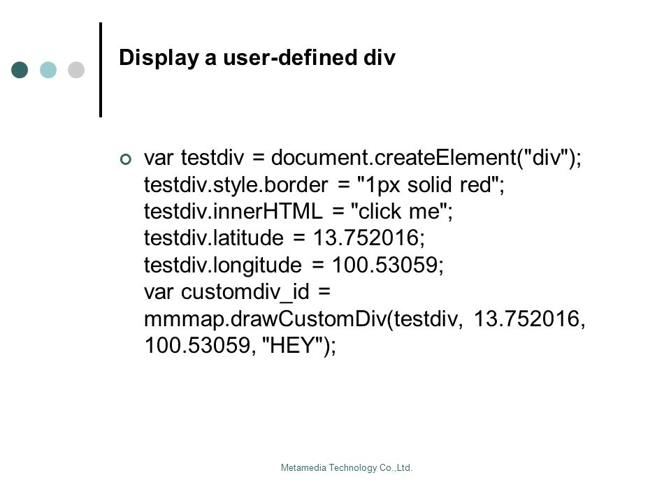 Metamedia Technology Co.,Ltd. Display a user-defined div var testdiv = document.createElement(