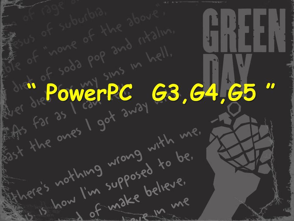 """"""" PowerPC G3,G4,G5 """""""