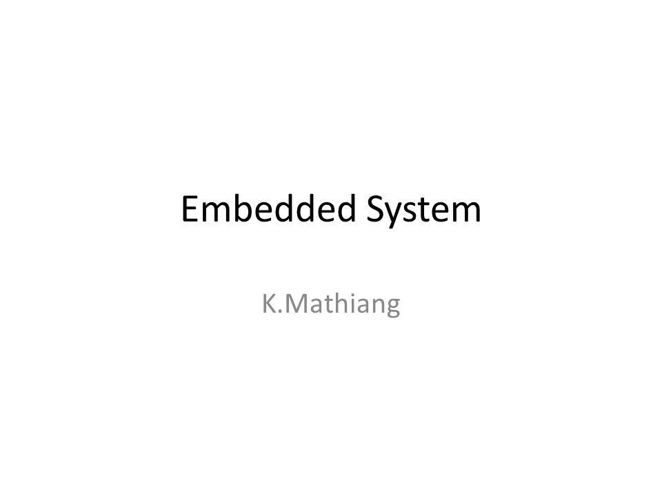 Embedded System K.Mathiang