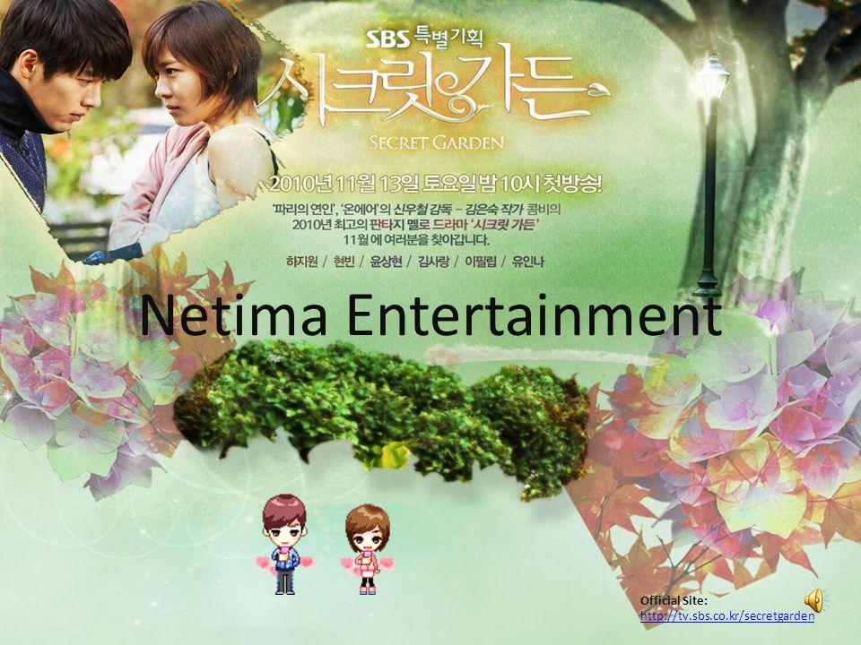 Official Site: http://tv.sbs.co.kr/secretgarden http://tv.sbs.co.kr/secretgarden Netima Entertainment