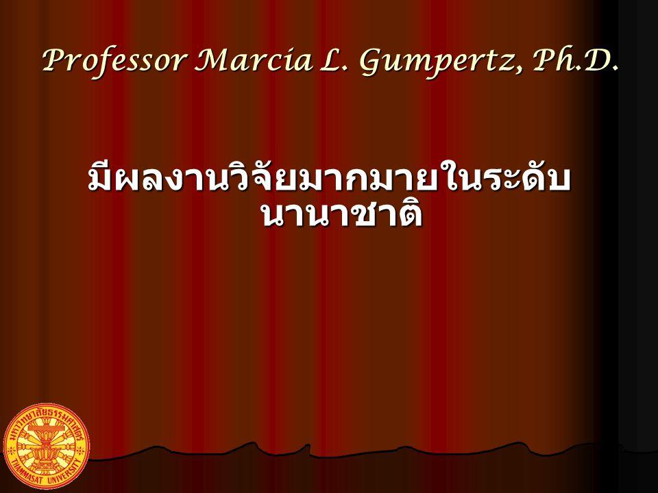 Professor Marcia L. Gumpertz, Ph.D. มีผลงานวิจัยมากมายในระดับ นานาชาติ