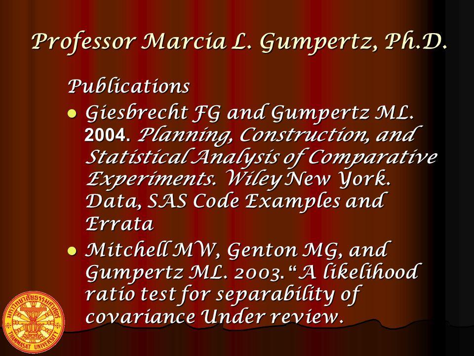 Professor Marcia L.Gumpertz, Ph.D. Publications Wu C-T, Gumpertz ML, and Boos DD.