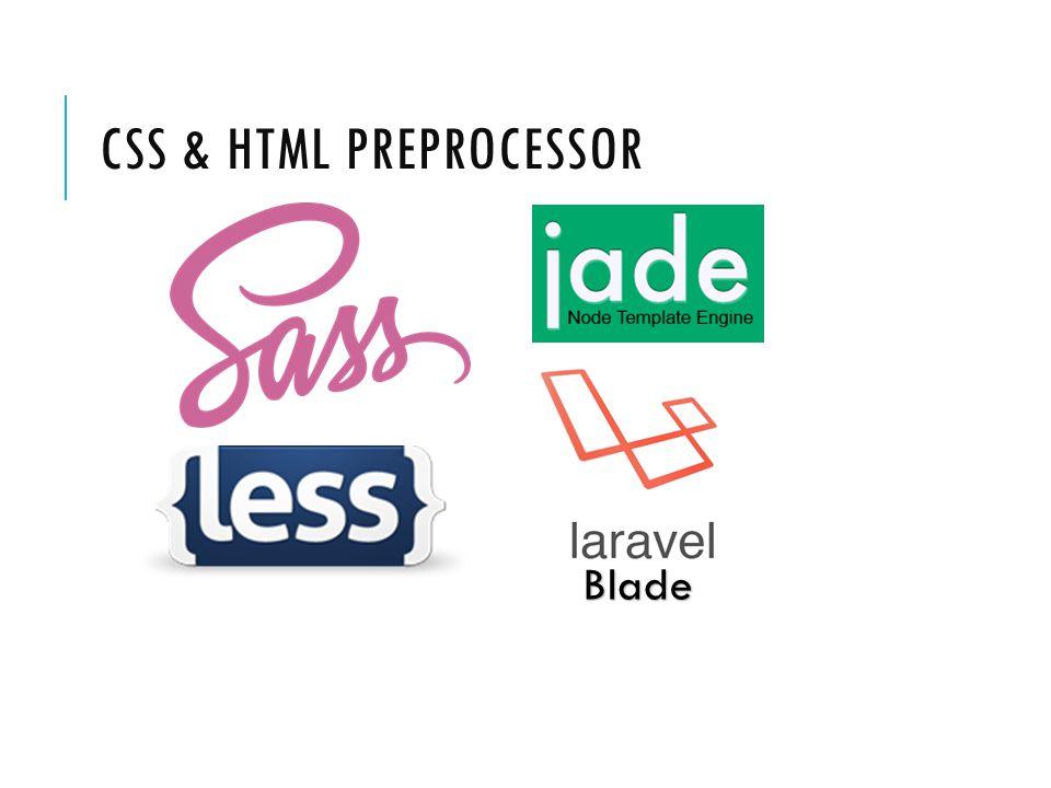 CSS & HTML PREPROCESSOR Blade
