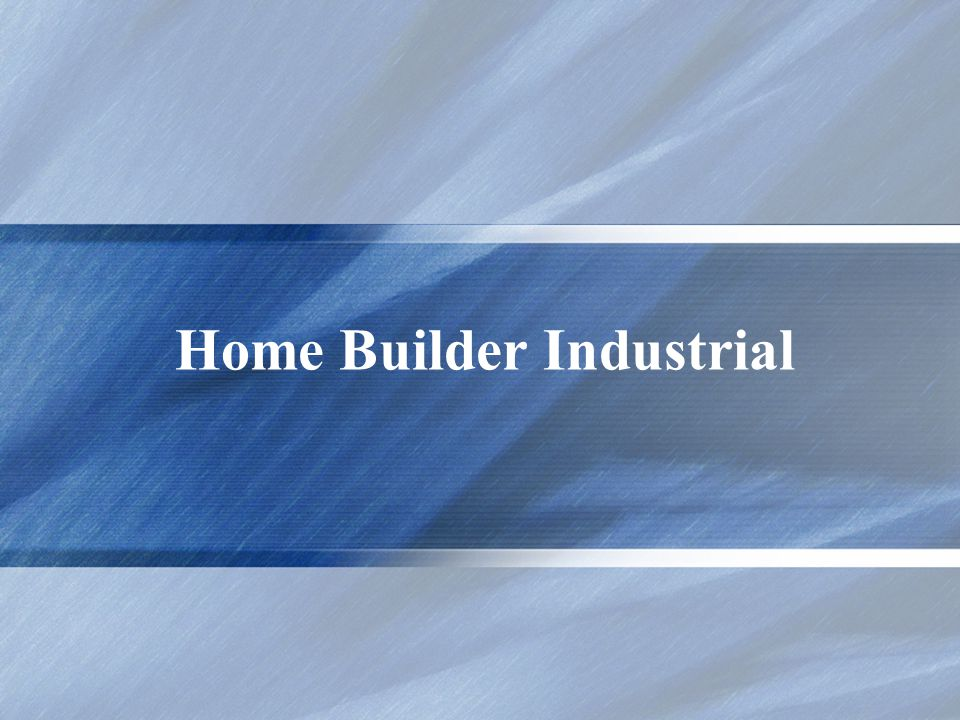 Home Builder Industrial