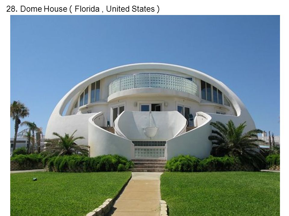 28. Dome House ( Florida, United States )