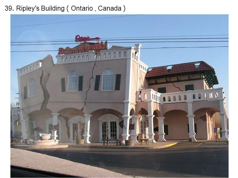 39. Ripley s Building ( Ontario, Canada )