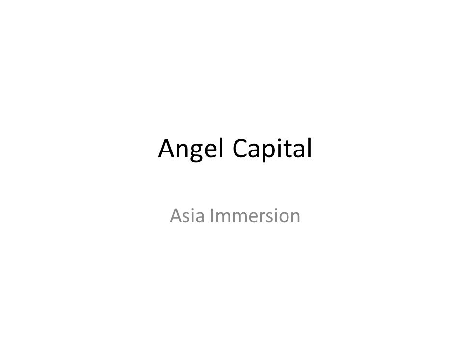 Angel Capital Asia Immersion