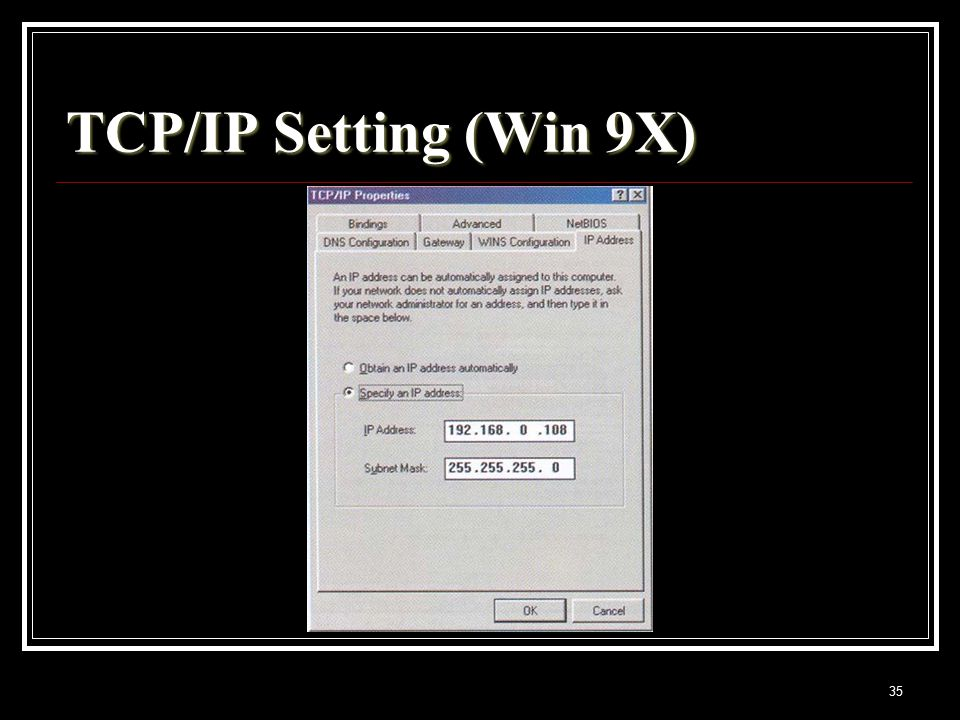 35 TCP/IP Setting (Win 9X)