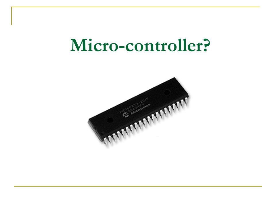Micro-controller?