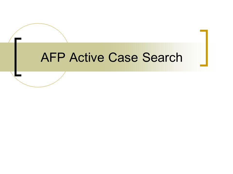 AFP Active Case Search