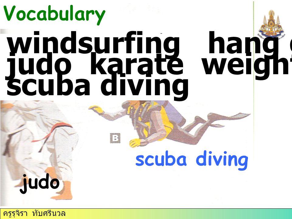 ครูรุจิรา ทับศรีนวล scuba diving judo Vocabulary windsurfing hang gliding judo karate weight training scuba diving