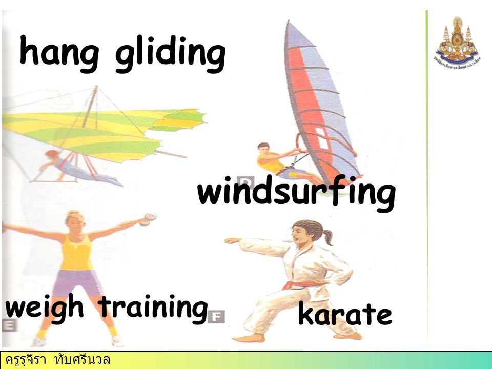 ครูรุจิรา ทับศรีนวล hang gliding windsurfing weigh training karate