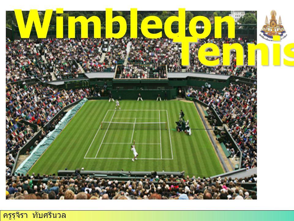 ครูรุจิรา ทับศรีนวล Wimbledon Tennis