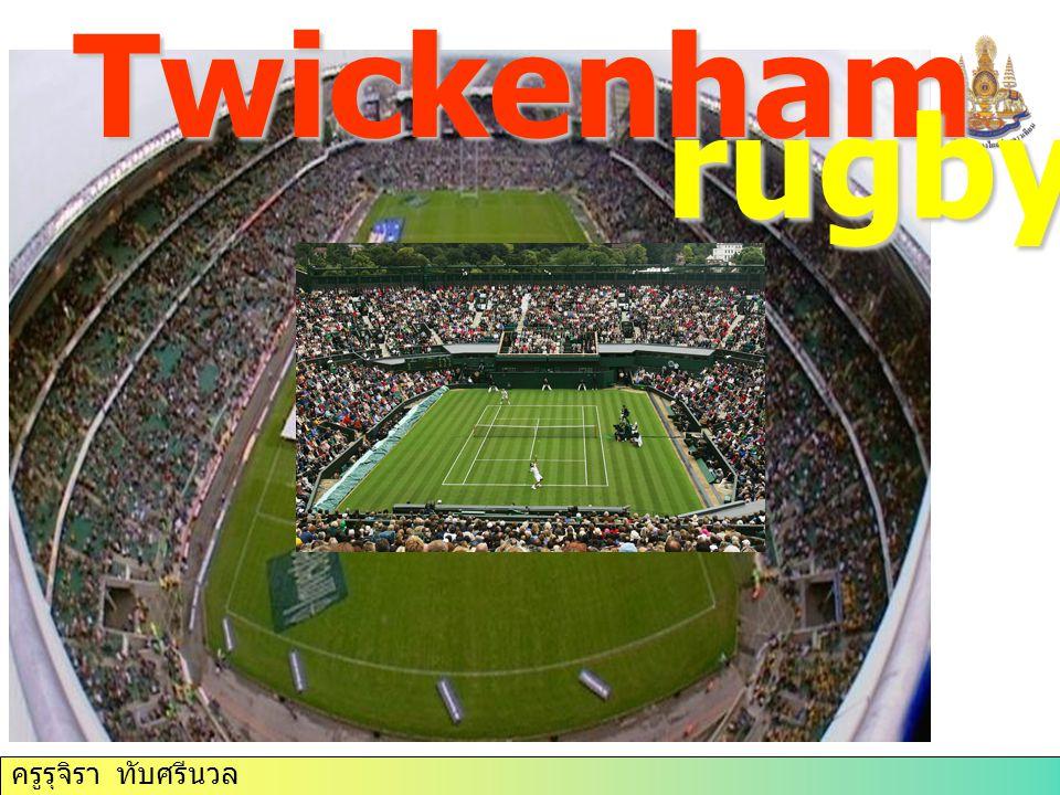 ครูรุจิรา ทับศรีนวล Twickenham rugby