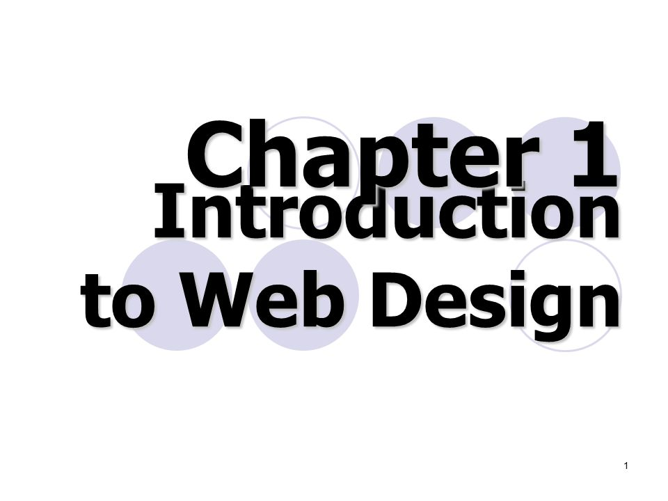 1 Introduction to Web Design Chapter 1