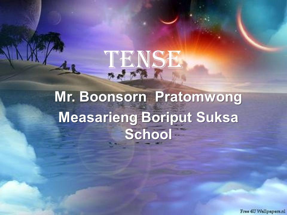 Tense Mr. Boonsorn Pratomwong Measarieng Boriput Suksa School