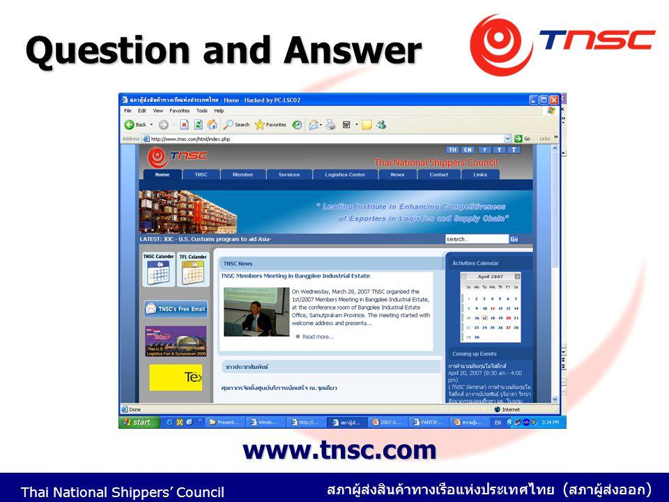 Thai National Shippers' Council สภาผู้ส่งสินค้าทางเรือแห่งประเทศไทย ( สภาผู้ส่งออก ) Question and Answer www.tnsc.com