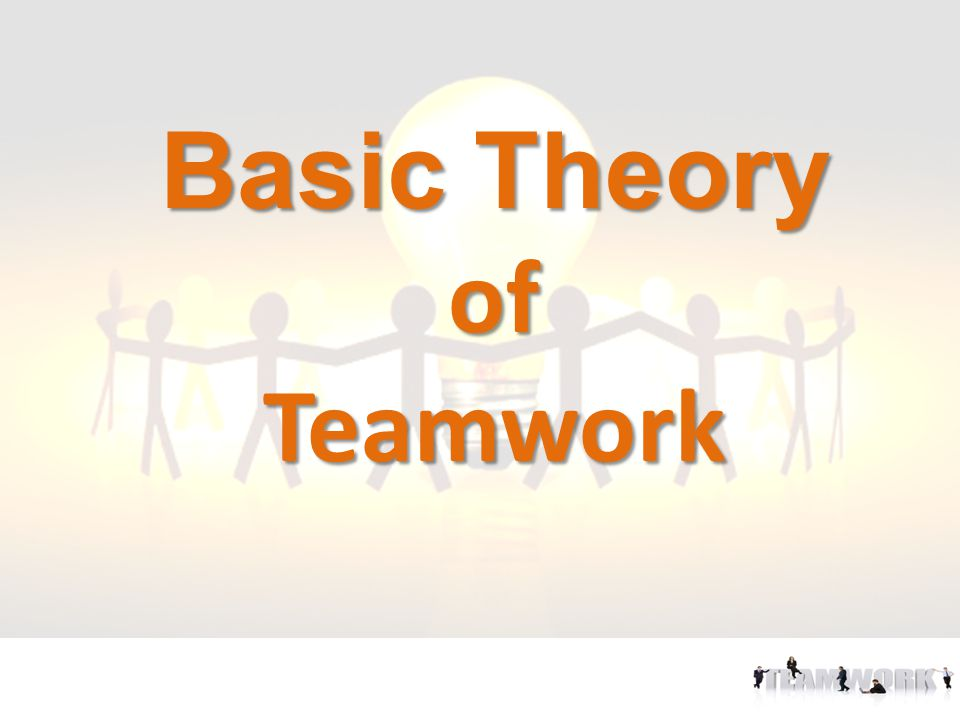 Basic Theory of Teamwork