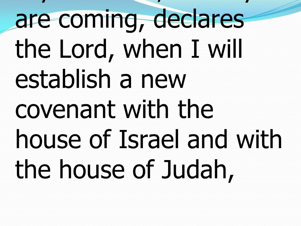 8 For he finds fault with them when he says: Behold, the days are coming, declares the Lord, when I will establish a new covenant with the house of Israel and with the house of Judah,