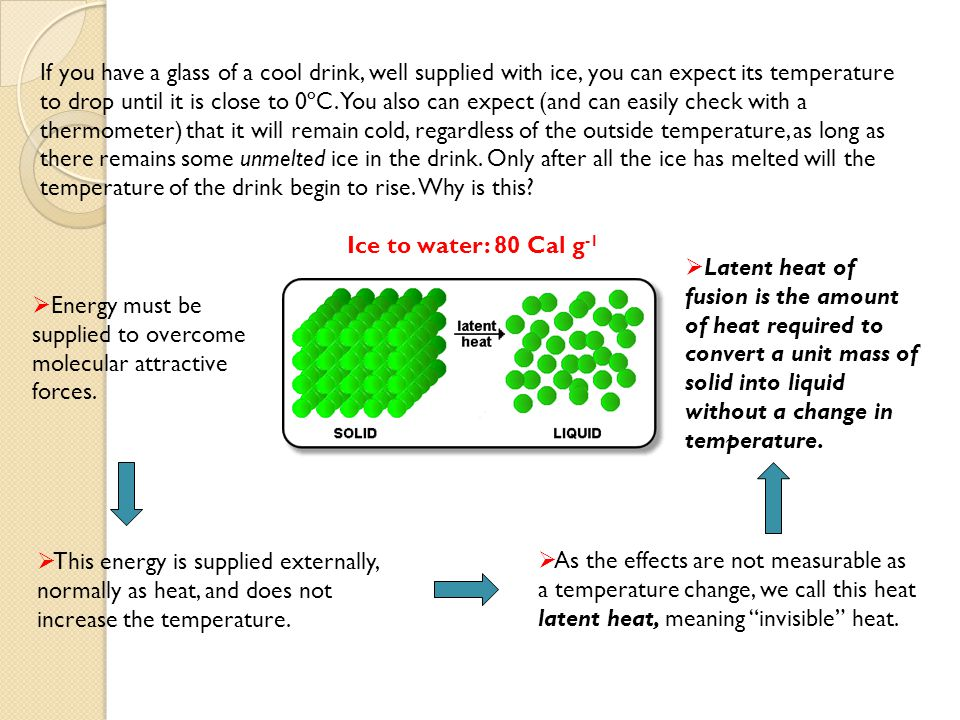 If you have a glass of a cool drink, well supplied with ice, you can expect its temperature to drop until it is close to 0ºC. You also can expect (and