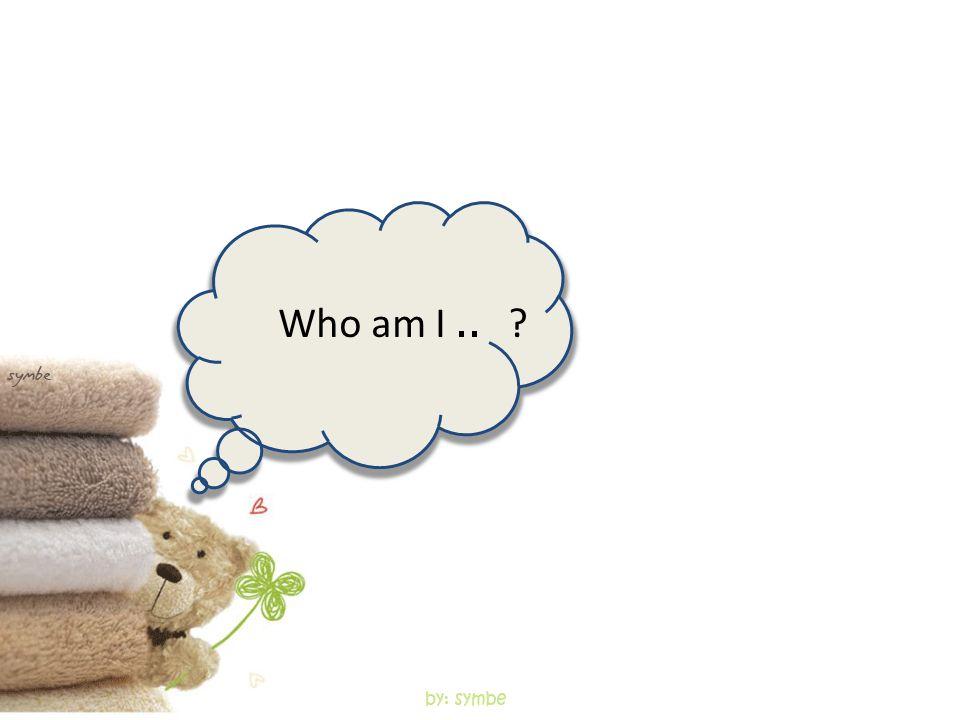 Who am I..