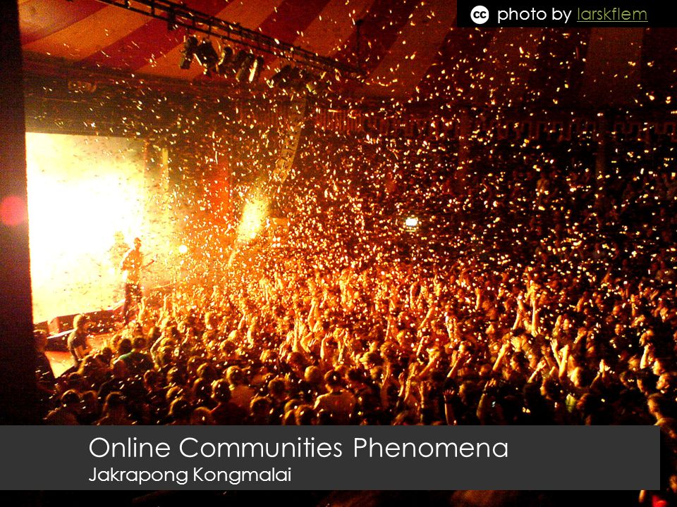 2 Things today  Understand what is online community and how to use it.  How can I make it happen?