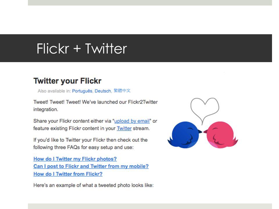 Flickr + Twitter
