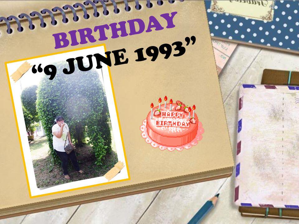 BIRTHDAY 9 JUNE 1993