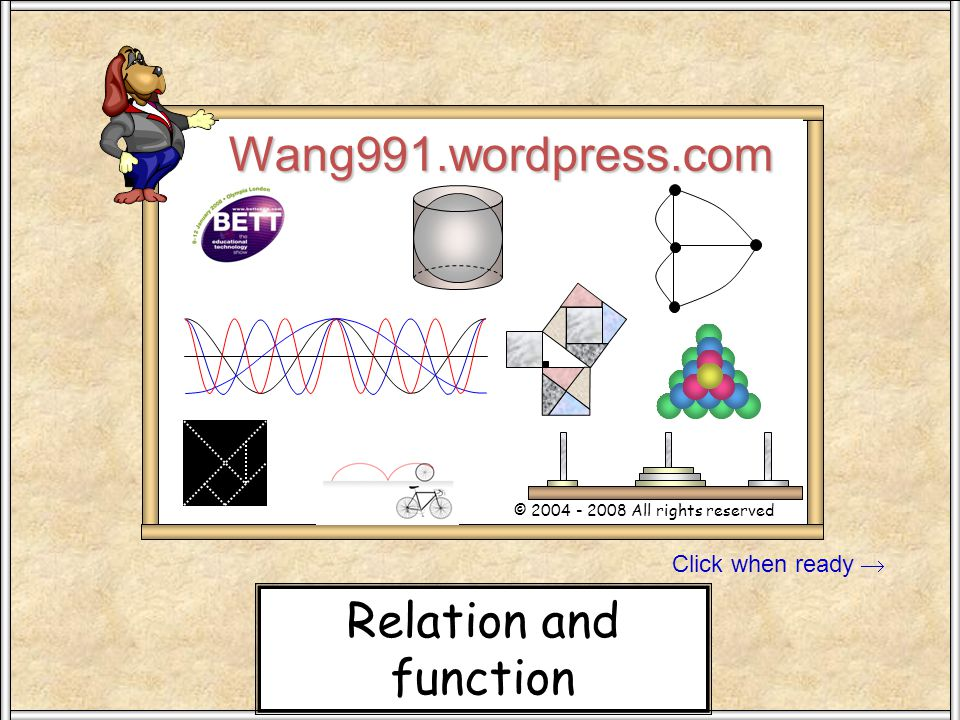 Click when ready Wang991.wordpress.com © 2004 - 2008 All rights reserved Stand SW 100 Relation and function